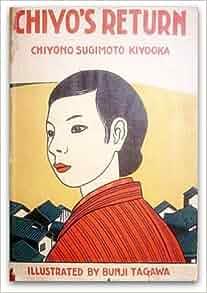Chiyo's Return: Chiyono Sugimoto Kiyooka: Amazon.com: Books