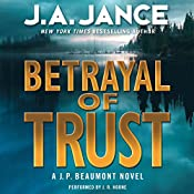Betrayal of Trust: J. P. Beaumont Series, Book 20 | J. A. Jance