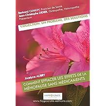 Comment effacer les effets de la ménopause sans médicaments (Un Problème, Des Solutions) (French Edition)