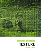 img - for Texture: A Design Element (Elements of design) book / textbook / text book