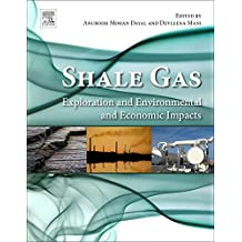 Shale Gas: Exploration and Environmental and Economic Impacts