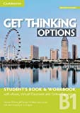 Get thinking options. B1+. Student's book-Workbook. Per le Scuole superiori. Con e-book. Con espansione online