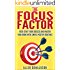 The Focus Factor: Kick-start Your Success And Master Your Work With Simple Positive Routines