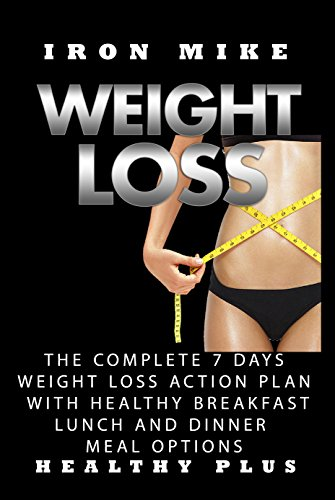 WEIGHT LOSS BOOK: The Complete 7 Days WEIGHT LOSS  Action