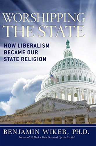 Image of Worshipping the State: How Liberalism Became Our State Religion