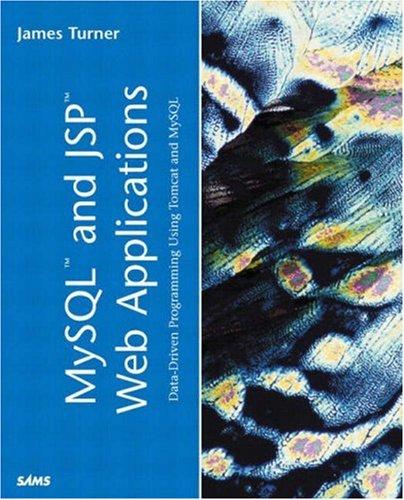 MySQL and JSP Web Applications: Data-Driven Programming Using Tomcat and MySQL by Sams Publishing