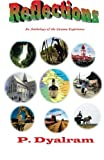 Reflections - an Anthology of Experiences in Guyana, Pooran Dyalram, 1478254327