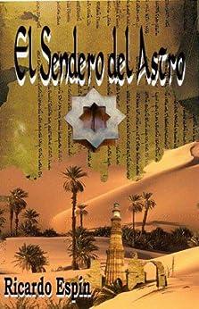 El Sendero del Astro (Spanish Edition) by [Espín Bueno, Ricardo]