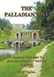 The Palladian Way: A Classical Walk Past the Greatest Estates of