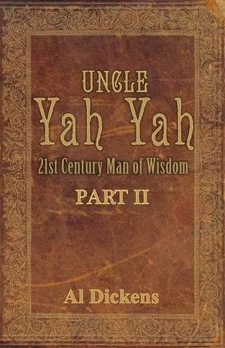 - Uncle Yah Yah: 21st Century Man of Wisdom, Part 2
