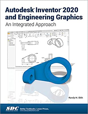 Autodesk Inventor 2020 and Engineering Graphics: Randy H