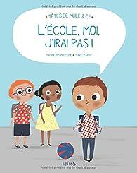 Moi l'école, j'irai pas ! par Nadine Brun-Cosme