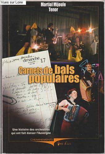 Lire en ligne Carnets de bals populaires : Une histoire des orchestres qui ont fait danser l'Auvergne pdf ebook