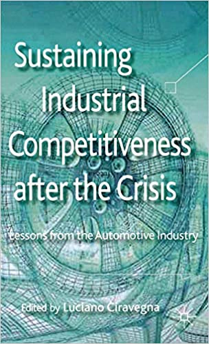 Sustaining Industrial Competitiveness after the Crisis: Lessons from the Automotive Industry