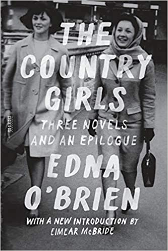 Ebook The Country Girls Three Novels And An Epilogue By Edna Obrien