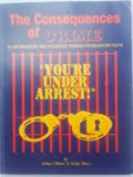 The Consequences of Crime a Law Education and Character Training Program for Youth 'You're Under Arrest