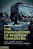 The Foundations of Modern Terrorism: State, Society and the Dynamics of Political Violence, Professor Martin A. Miller, 1107621089