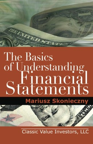 The Basics of Understanding Financial Statements: Learn How to Read Financial Statements by Understanding the Balance Sh