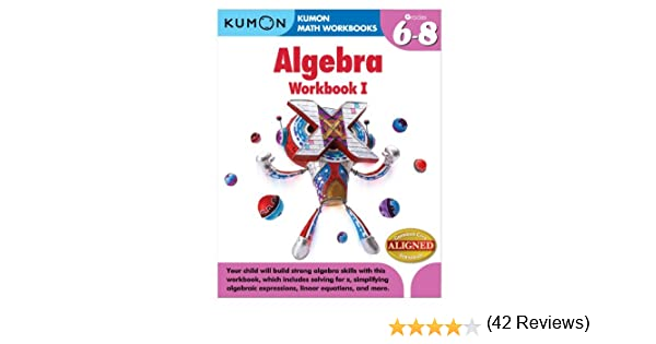 Amazon.com: Kumon Algebra Workbook I (Kumon Math Workbooks ...