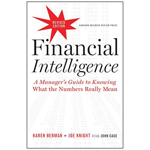 Financial Intelligence, Revised Edition: A Manager's Guide to Knowing What the Numbers Really Mean (Hardcover)