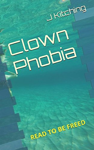 Clown Phobia: Read to be freed (Hypnotic Hiprocom Books)