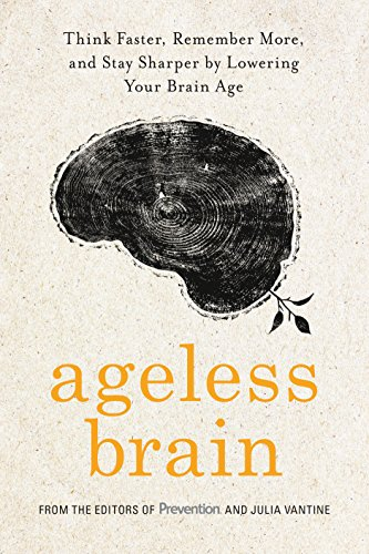 Ageless Brain: Think Faster, Remember More, and Stay Sharper by Lowering Your Brain Age by Rodale Books