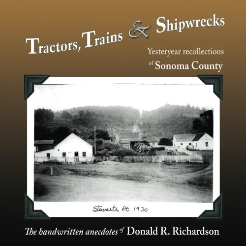 tractors-trains-shipwrecks-yesteryear-recollections-of-sonoma-county