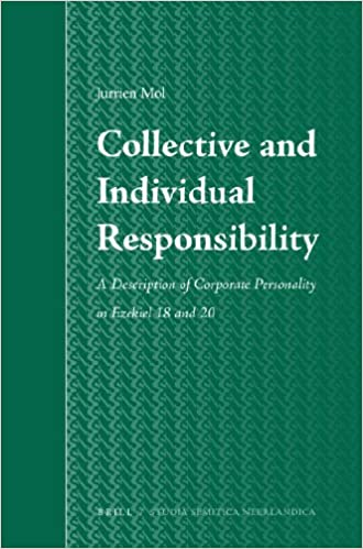 Book Collective and Individual Responsibility: A Description of Corporate Personality in Ezekiel 18 and 20 (Studia Semitica Neerlandica)