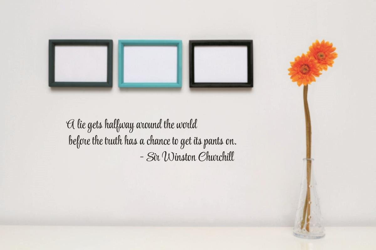 Design with Vinyl RAD 71 3 A Lie Gets Halfway Around The World Before The Truth Has A Chance to Get Its Pants On Black 6 x 30 -Sir Winston Churchill Quote Decor Wall Decal Sticker