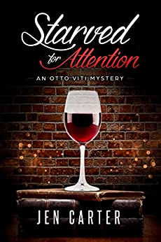Starved for Attention (The Otto Viti Mysteries Book 3) by [Carter, Jen]