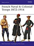#5: French Naval & Colonial Troops 1872–1914 (Men-at-Arms)