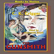 The Gunsmith: The Gunsmith Series #1 | C. K. Crigger