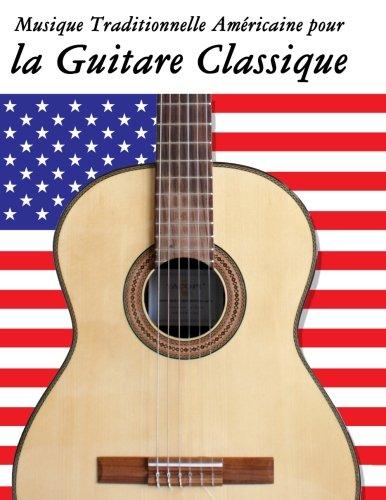 Musique Traditionnelle Américaine pour la Guitare Classique 10 Chansons Patriotiques des États-Unis  [Sam, Uncle] (Tapa Blanda)
