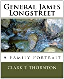 General James Longstreet, Clark Thornton, 1450508200