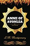 Anne of Avonlea: By Lucy Maud Montgomery : Illustrated