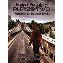 Project Purgatory Phase Two: A Zombie Apocalypse and Survival Thriller