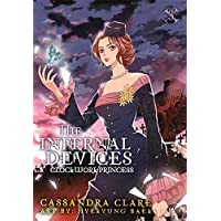 The Infernal Devices: Clockwork Princess (The Infernal Devices