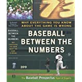 Baseball Between the Numbers: Why Everything You Know About the Game Is Wrong ~ Jonah Keri