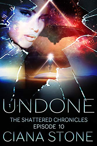 Undone: Episode 10 of The Shattered Chronicles