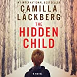 The Hidden Child: Fjällbacka Mysteries, Book 5 | Camilla Läckberg