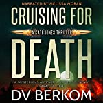 Cruising for Death: A Kate Jones Thriller | D. V. Berkom