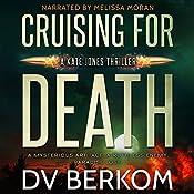Cruising for Death: A Kate Jones Thriller | D. V. Berkom