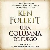 Una columna de fuego [A Column of Fire]: Saga Los pilares de la Tierra 3 [Pillars of the Earth, Book 3]   Ken Follett