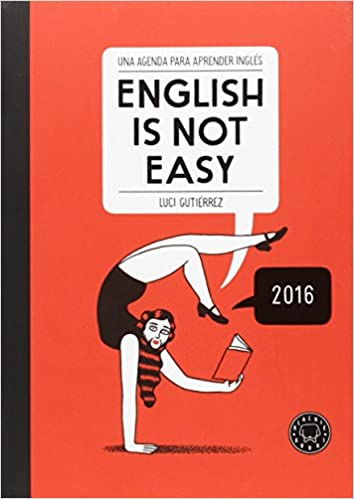 English is not Easy - Diary 2016: Luci Gutierrez ...