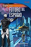Siglo XXII: El futuro del espacio (22nd Century: Future of Space) (Spanish Version) (TIME FOR KIDS Nonfiction Readers) (Spanish Edition)