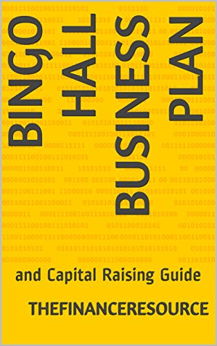 Bingo Hall Business Plan: and Capital Raising Guide