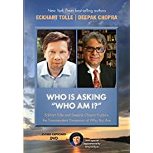 "Who Is Asking ""Who Am I?"": Eckhart Tolle and Deepak Chopra Explore the Transcendent Dimension of Who You Are"