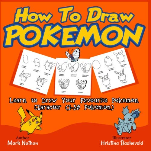 HOW TO DRAW POKEMON: Learn to Draw Your Favourite Pokemon Character (1-50 Pokemon) (Game Card Pokemon Trading Book)