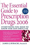 img - for The Essential Guide to Prescription Drugs 2006: Everything You Need To Know For Safe Drug Use book / textbook / text book