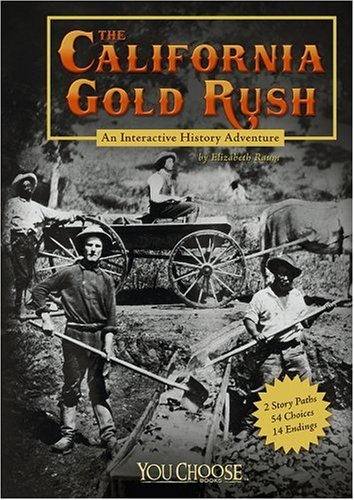 Gold Rush Adventure Game (The California Gold Rush: An Interactive History Adventure (You Choose Books) (You Choose: History))